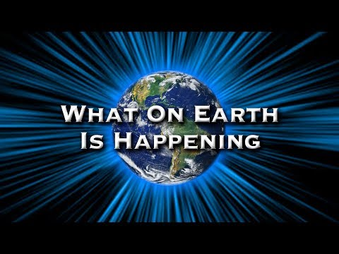 What On Earth Is Happening - Live Stream