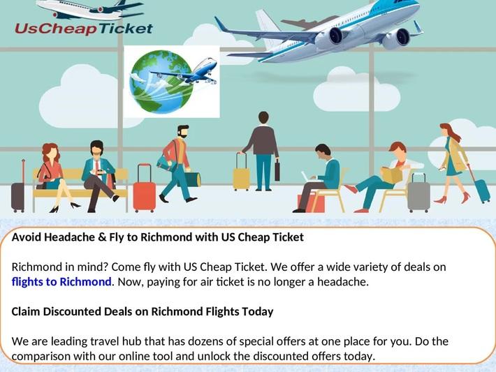 Avoid Headache & Fly to Richmond with US Cheap Ticket