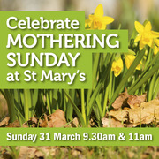 Celebrate Mothering Sunday at St Mary's