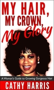 Book Cover - My Hair, My Crown, My Glory