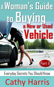 Book Cover - A Woman's Guide to Buying a New or Used Vehicle (Part II)