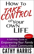 Book Cover - How To Take Control of Your Own Life (Series 1)