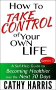 Book Cover - How To Take Control of Your Own Life (Series 3)