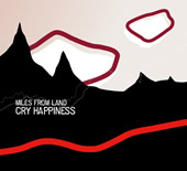 Miles From Land - Cry Happiness