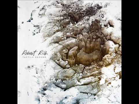 Robert Rich – Tactile Ground (Full Album 2019)