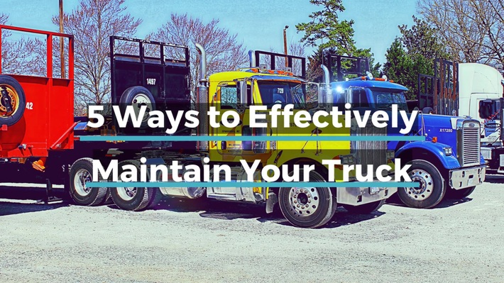 5 Ways to Effectively Maintain Your Truck