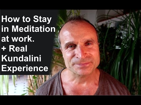 How to Stay in Meditation at Work | Real Kundalini Experience