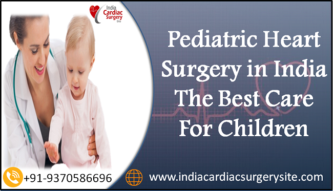 Pediatric Heart Surgery in India — The Best Care For Children