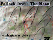 pollock drops the moon
