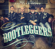 "BOOTLEGGERS , new album ""Southern Roads"""
