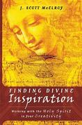 Cover--Finding Divine Inspiration: Working with the Holy Spirit in Your Creativity