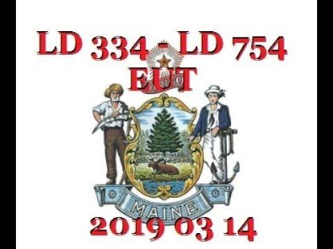 Maine's 129th LD 334   LD 754 EUT 2019 03 14
