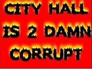 City Hall is 2 Damn Corrupt Movement