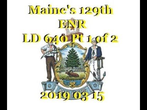 LD 640 ENR 20190315 Part 1