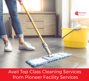 Avail Top Class Cleaning Services from Pioneer Facility Services