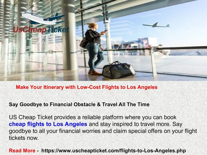 Make Your Itinerary with Low-Cost Flights to Los Angeles