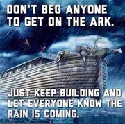 Don't Beg Anyone To Get On The Ark