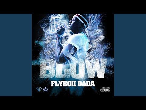 """FlyBoii DaDa - """"Blow"""""""