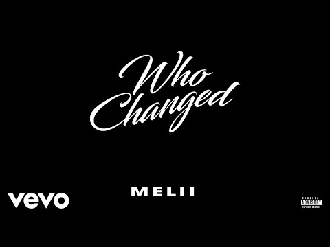 Melii - Who Changed (Audio)