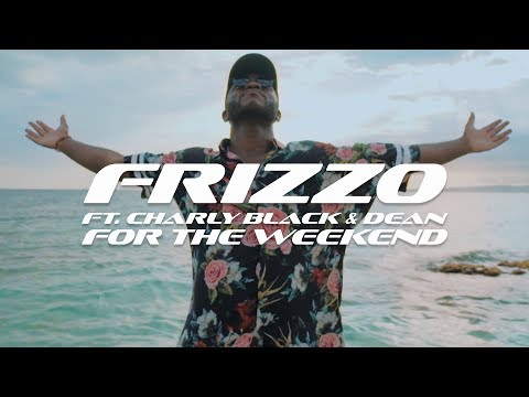 Frizzo feat. Charly Black & Dean - For The Weekend (Official Video)
