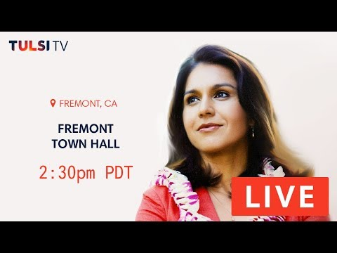 LIVE NOW!!! on the road - Fremont Town Hall - Fremont, CA #TulsiTV #TULSI2020 https://tulsi.to/tv