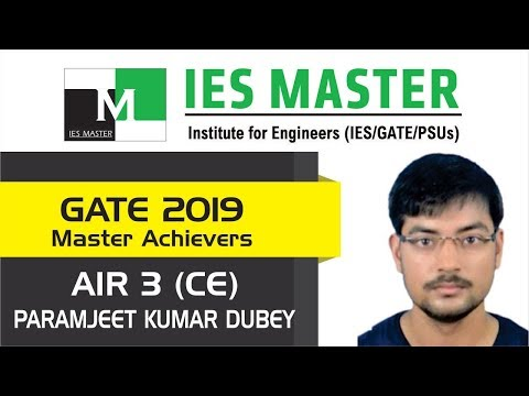 GATE 2019 Topper   Paramjeet Kumar Dubey AIR 3 (CE)   IES Master Classroom Student
