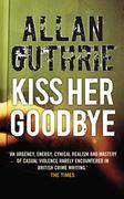 Kiss Her Goodbye (UK)