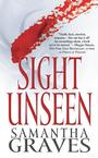 Sight Unseen by Samantha Graves