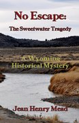 No Escape, the Sweetwater Tragedy,