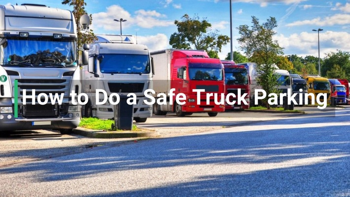 How to Do a Safe Truck Parking