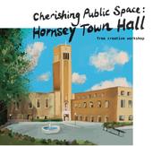 Cherishing public space: Hornsey Town Hall free creative workshop