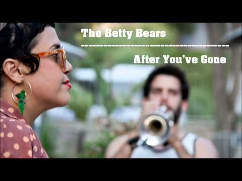 The Betty Bears - After You've Gone (Official CD Track)