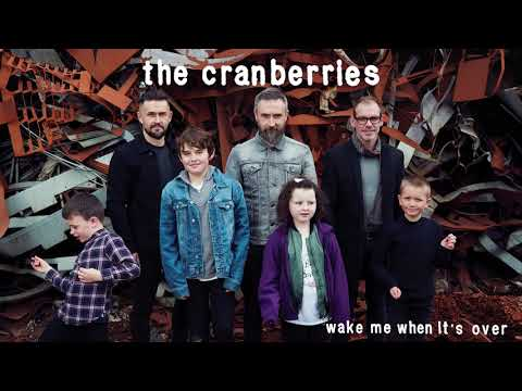 The Cranberries - Wake Me When It's Over