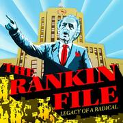 """Cinema Politica Film Presentation: """"The Rankin File"""""""