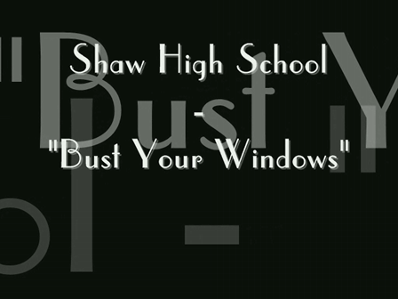 "Shaw High School - ""Bust Your Windows"""