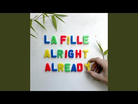 La Fille - Alright Already