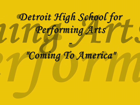"Detroit High School for Performing Arts (DSA) - ""Coming To America"""