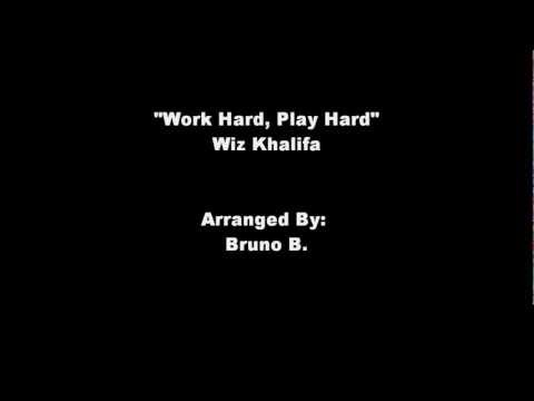 Work Hard, Play Hard - Wiz Khalifa (arrangement)
