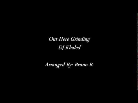 """Out Here Grinding"" - DJ Khaled (arrangement)"