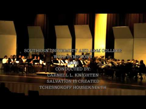 SOUTHERN UNIVERSITY WIND SYMPHONY: SALVATION IS CREATED-TCHESNOKOFF HOUSEKNECTH