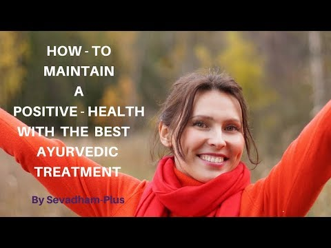How To Maintain A Positive Health With The Best Ayurvedic Treatment In Delhi! By Sevadham-Plus