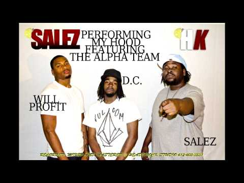 MY HOOD PERFORMED BY SALEZ FEATURING THE ALPHA TEAM