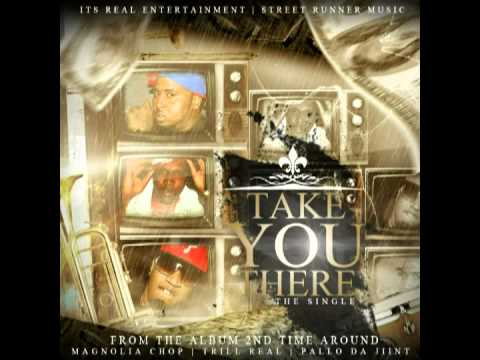 """Take You There"" - Magnolia Chop,Trill Real and Pallo Da Jiint"