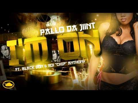 """I'M ON"" Pallo Da Jiint ft. Black Don & Roi ""Chip"" Anthony"