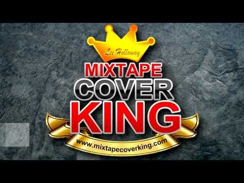 Mixtape Cover King : Producers, DJ's, Artists & Promoters (Mixtape Graphics)