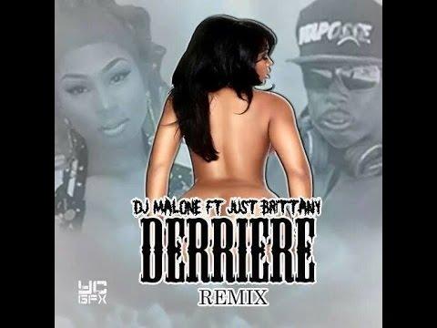 DJ MALONE FT JUST BRITTANY--Derriere Remix-Dir by @djmalonerpo
