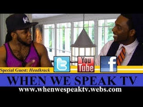 Headkrack (Dish Nation/ Rickey Smiley Morning Show/ Bodega Brovas) on When We Speak