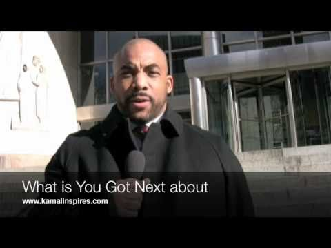 Real Talk For the Hip Hop Generation! You Got Next with Kamal Imani