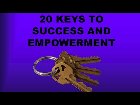 20 Keys to Success and Empowerment!