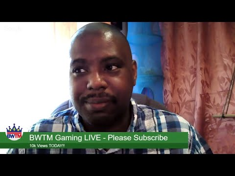 BWTM GAMING CELEBRATE 10k VIEWS!! LIVE SHOW